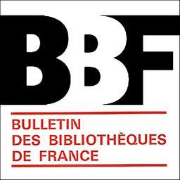 Bulletin des bibliothèques de France / Direction des bibliothèques et de la lecture publique  