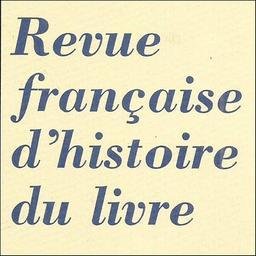 Revue française d'histoire du livre / Société des bibliophiles de Guyenne  