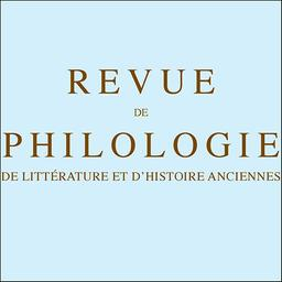 Revue de philologie, de littérature et d'histoire anciennes |