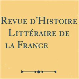 Revue d'histoire littéraire de la France / Société d'histoire littéraire de la France | Société d'histoire littéraire de la France. Auteur
