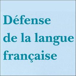 Défense de la langue française / Association Défense de la langue française |