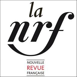 La Nouvelle revue française : revue mensuelle de littérature et de critique |