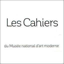 Cahiers du Musée national d'art moderne / Musée national d'art moderne (Paris) | Musée national d'art moderne (Paris)