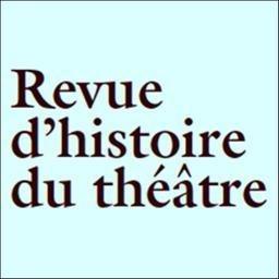 Revue d'histoire du théâtre / Société d'histoire du théâtre (France) |