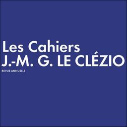 Les Cahiers J.-M.G. Le Clézio / Association des lecteurs de J.-M.G. Le Clézio |