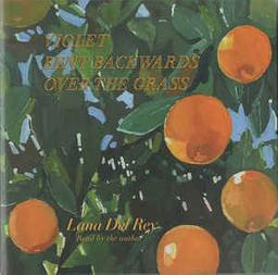 Violet bent backwards over the grass / Lana Del Rey, voix, composition | Del Rey, Lana (1986-....). Compositeur