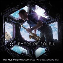 16 levers de soleil : Musique originale du film de Pierre-Emmanuel Le Goff / Musique originale de Guillaume Perret | Perret, Guillaume. Compositeur