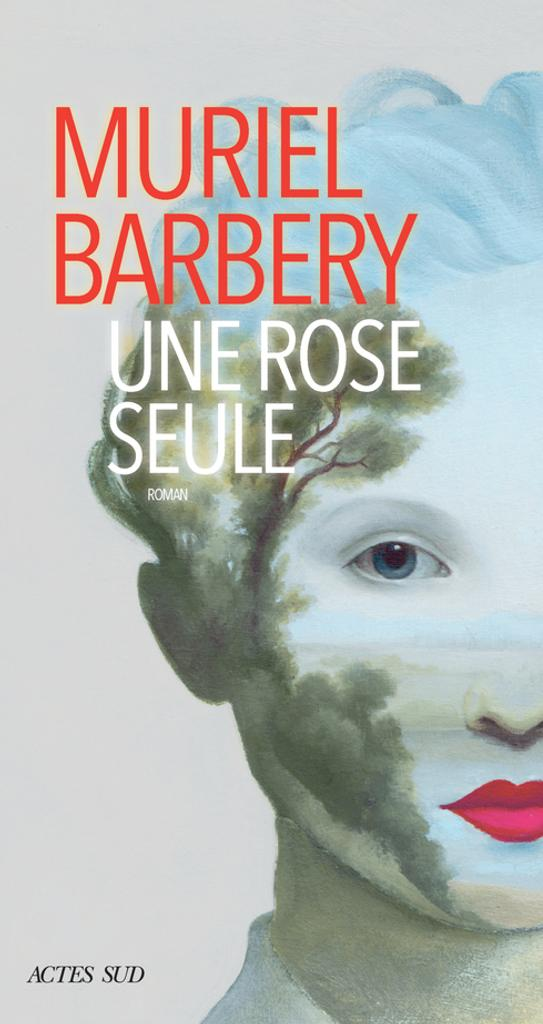 Une rose seule / Muriel Barbery |
