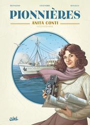 Anita Conti : océanographe / scénario de Nathaniel Legendre et Luca Blengino | Legendre, Nathaniel (1971-....). Auteur