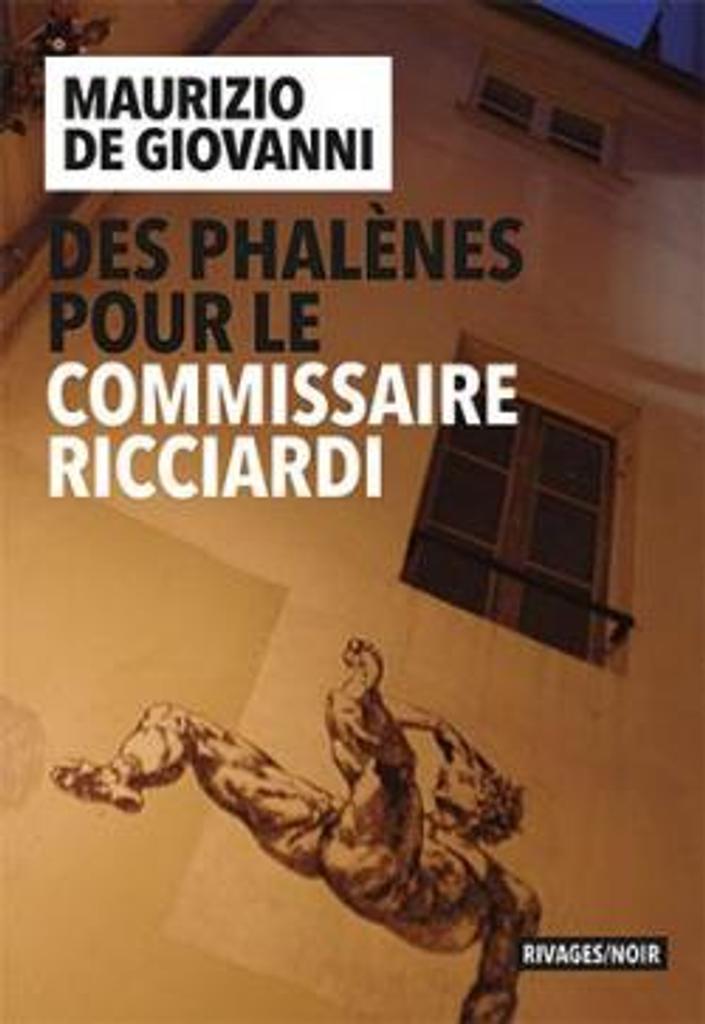 Des phalènes pour le commissaire Ricciardi / Maurizio de Giovanni  