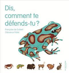 Dis comment te défends-tu ? / Françoise de Guibert, Clémence Pollet | Guibert, Françoise de (1970-....). Auteur