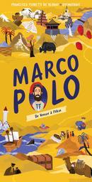 Marco Polo : de Venise à Pékin / Francesca Ferretti de Blonay | Ferretti de Blonay, Francesca. Auteur