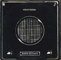 Radio-activity / Kraftwerk | Kraftwerk. Interprète