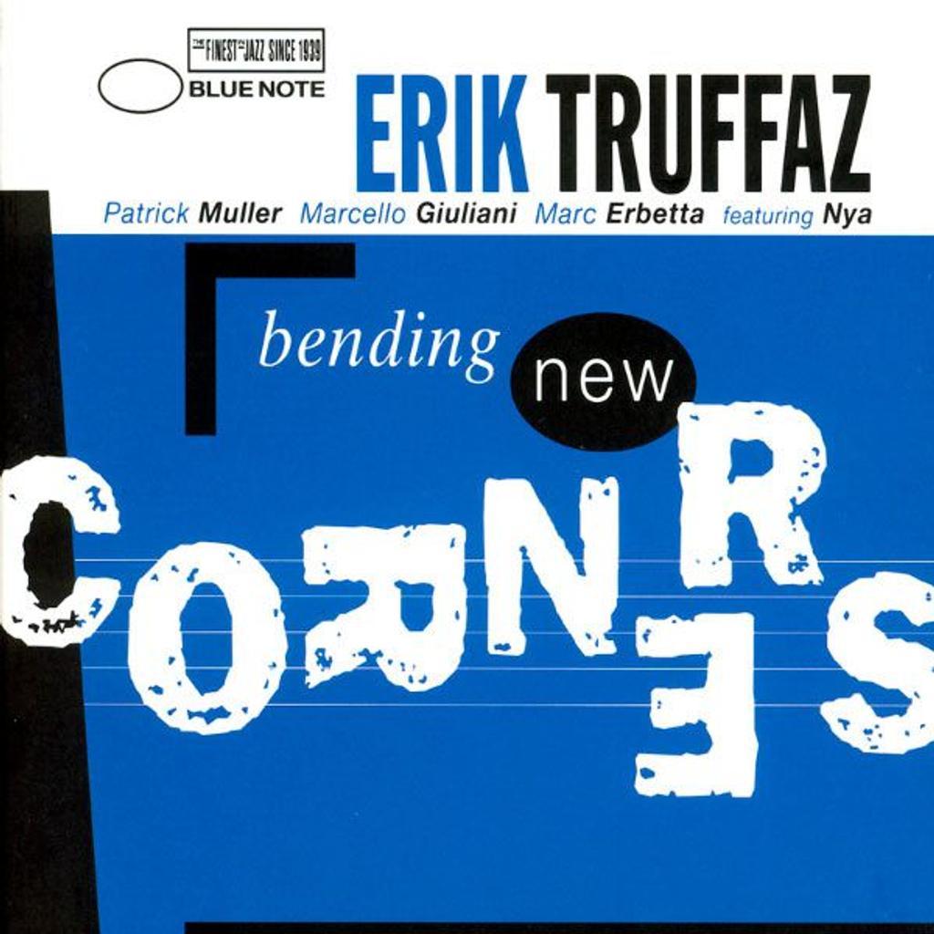 Bending new corners / Erik Truffaz, trp., comp. | Truffaz, Erik (1960-....). Compositeur. Musicien