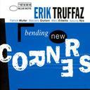 Bending new corners / Erik Truffaz, trp., comp. | Truffaz, Érik (1960-....). Compositeur. Musicien
